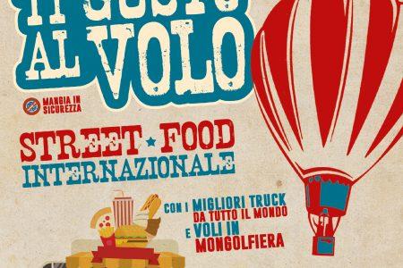 """Food truck italiani ed esteri. Tornano le tipicità di """"Ti Gusto al volo"""", e i giri in mongolfiera"""